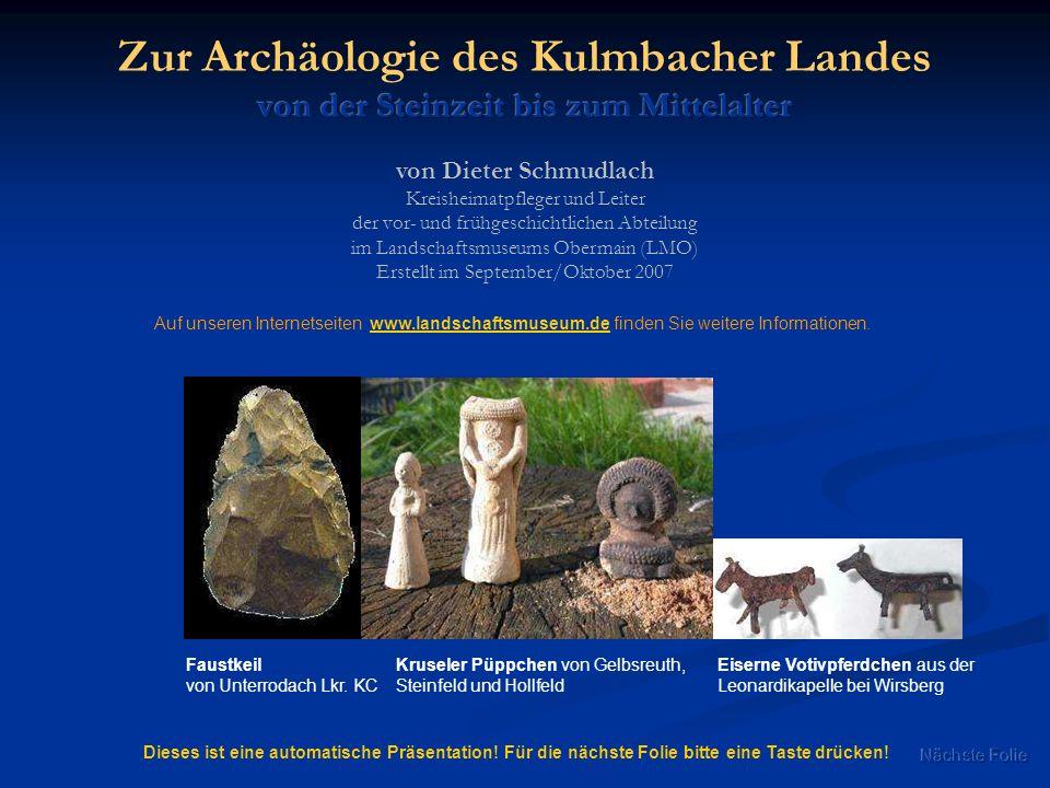 Zur Archäologie des Kulmbacher Landes von der Steinzeit bis zum Mittelalter