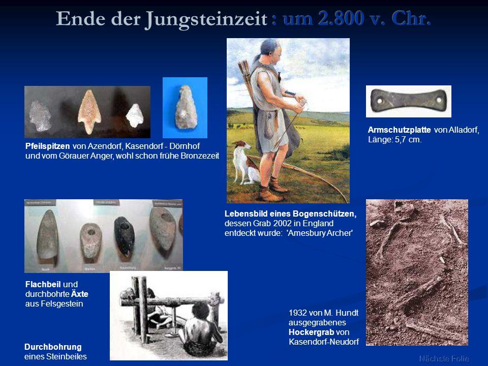 Ende der Jungsteinzeit : um 2.800 v. Chr.