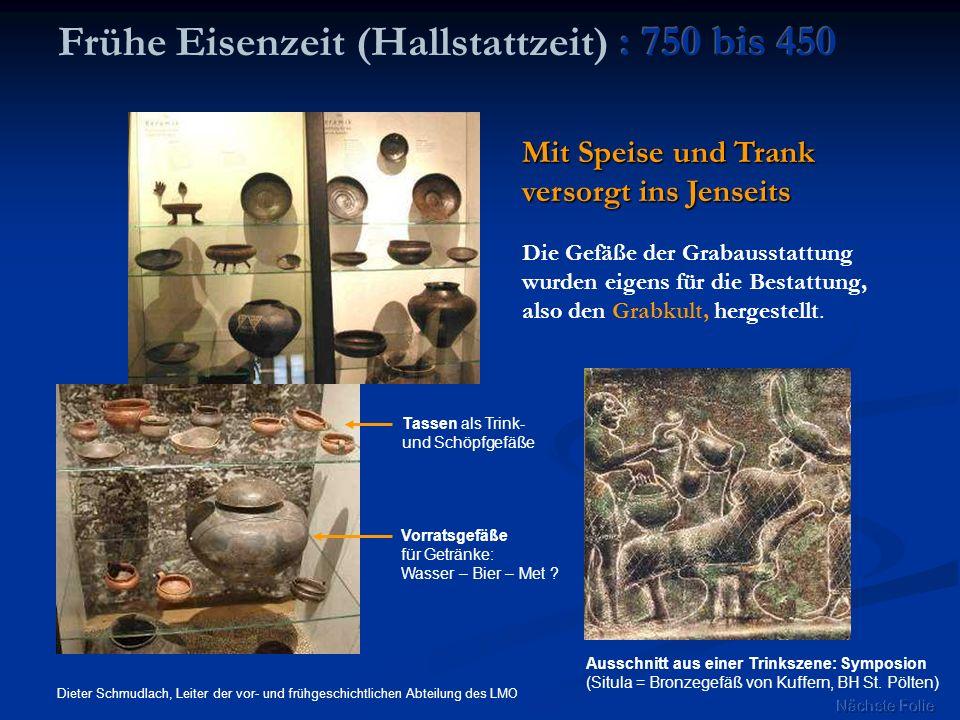 Frühe Eisenzeit (Hallstattzeit) : 750 bis 450