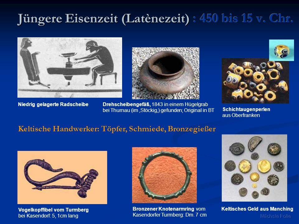 Jüngere Eisenzeit (Latènezeit) : 450 bis 15 v. Chr.