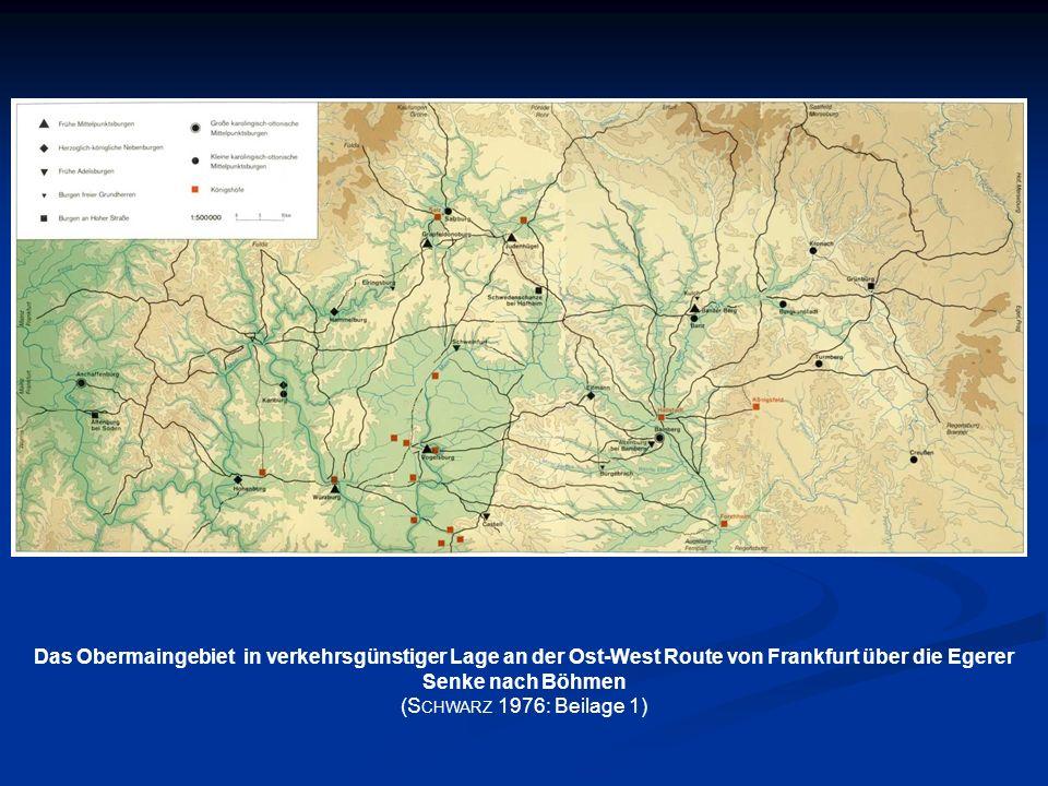 Das Obermaingebiet in verkehrsgünstiger Lage an der Ost-West Route von Frankfurt über die Egerer Senke nach Böhmen