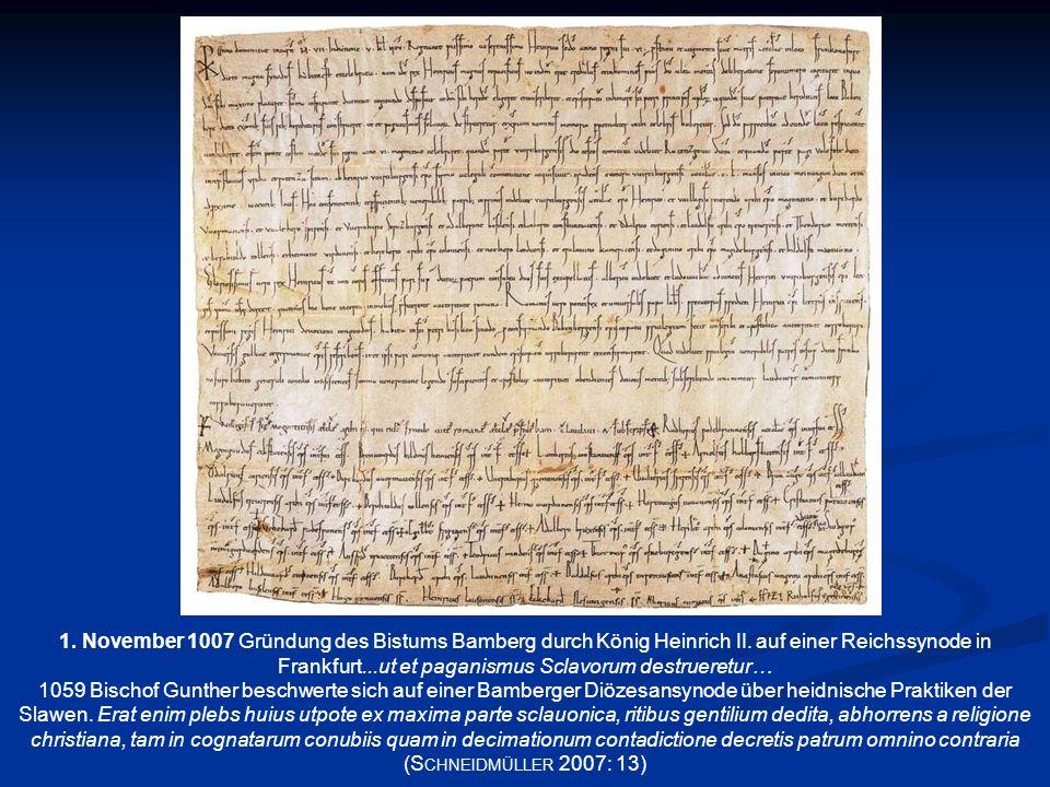 1. November 1007 Gründung des Bistums Bamberg durch König Heinrich II