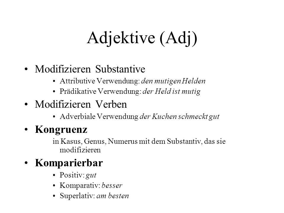 Adjektive (Adj) Modifizieren Substantive Modifizieren Verben Kongruenz
