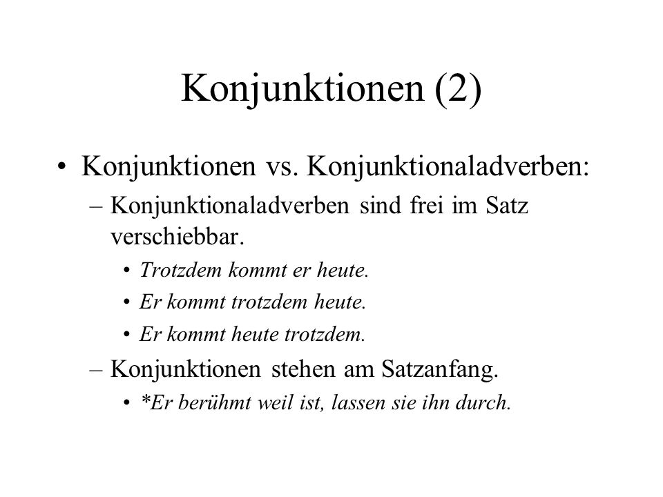 Konjunktionen (2) Konjunktionen vs. Konjunktionaladverben: