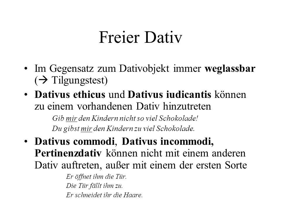 Freier Dativ Im Gegensatz zum Dativobjekt immer weglassbar ( Tilgungstest)