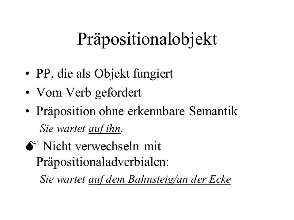 Präpositionalobjekt PP, die als Objekt fungiert Vom Verb gefordert