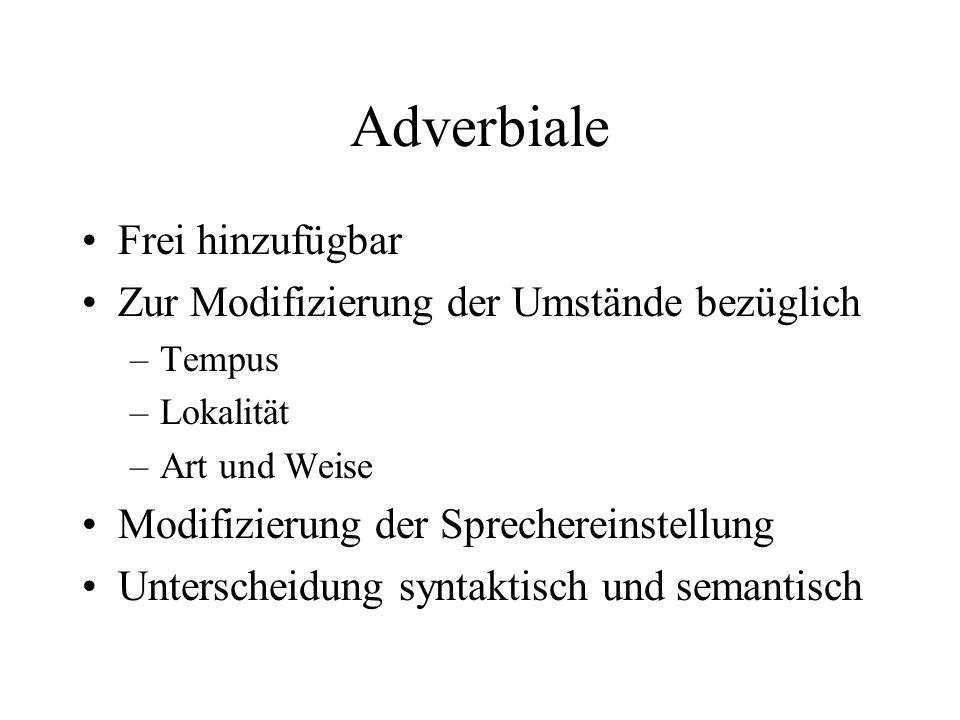 Adverbiale Frei hinzufügbar Zur Modifizierung der Umstände bezüglich