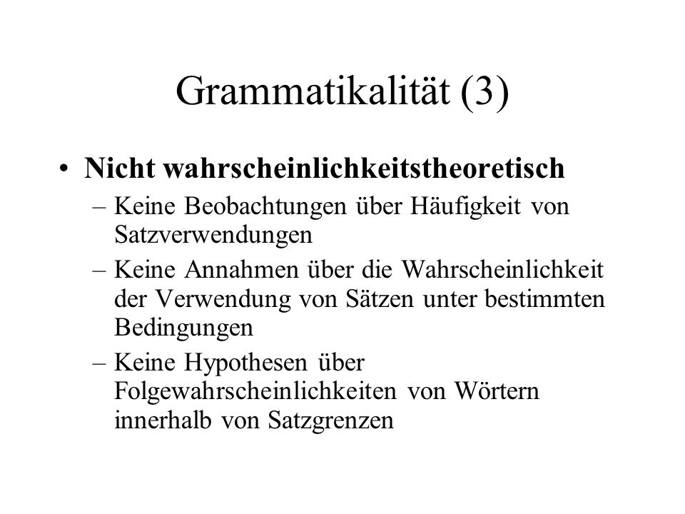 Grammatikalität (3) Nicht wahrscheinlichkeitstheoretisch