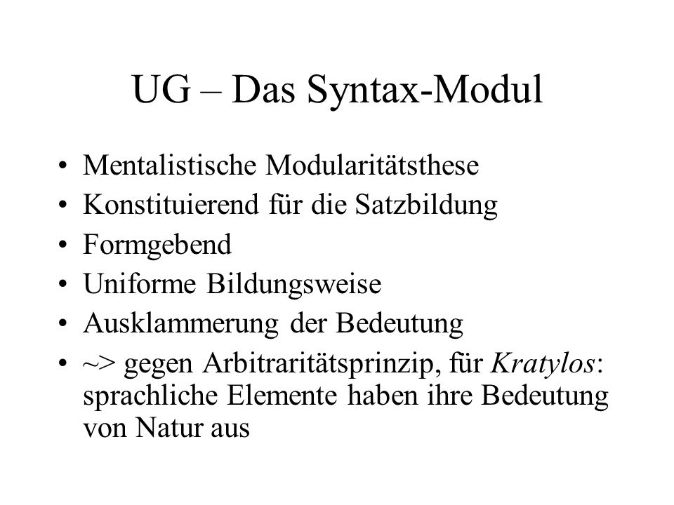 UG – Das Syntax-Modul Mentalistische Modularitätsthese