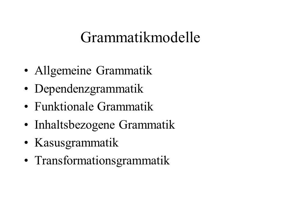 Grammatikmodelle Allgemeine Grammatik Dependenzgrammatik