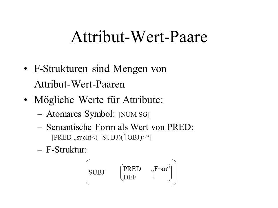 Attribut-Wert-Paare F-Strukturen sind Mengen von Attribut-Wert-Paaren