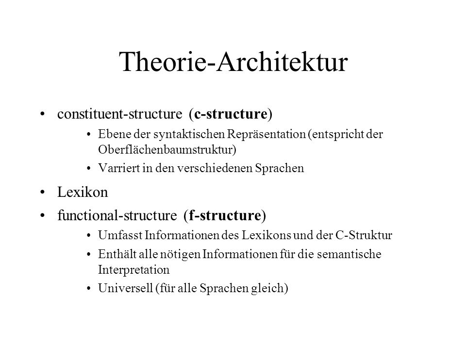 Theorie-Architektur constituent-structure (c-structure) Lexikon