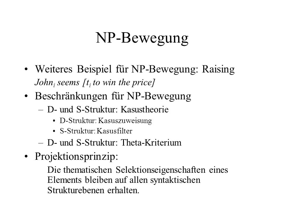 NP-Bewegung Weiteres Beispiel für NP-Bewegung: Raising