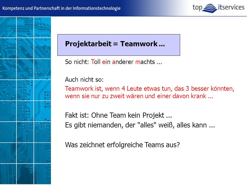Projektarbeit = Teamwork ...