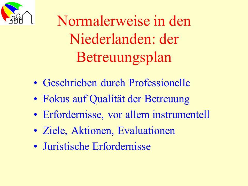 Normalerweise in den Niederlanden: der Betreuungsplan