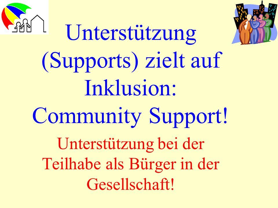 Unterstützung (Supports) zielt auf Inklusion: Community Support!