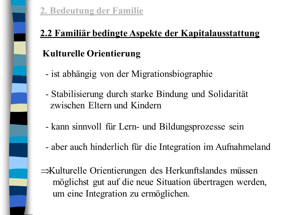 2. Bedeutung der Familie 2.2 Familiär bedingte Aspekte der Kapitalausstattung. Kulturelle Orientierung.