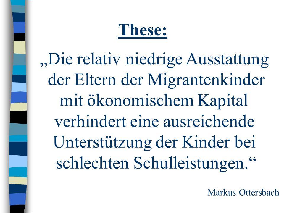 """""""Die relativ niedrige Ausstattung der Eltern der Migrantenkinder"""