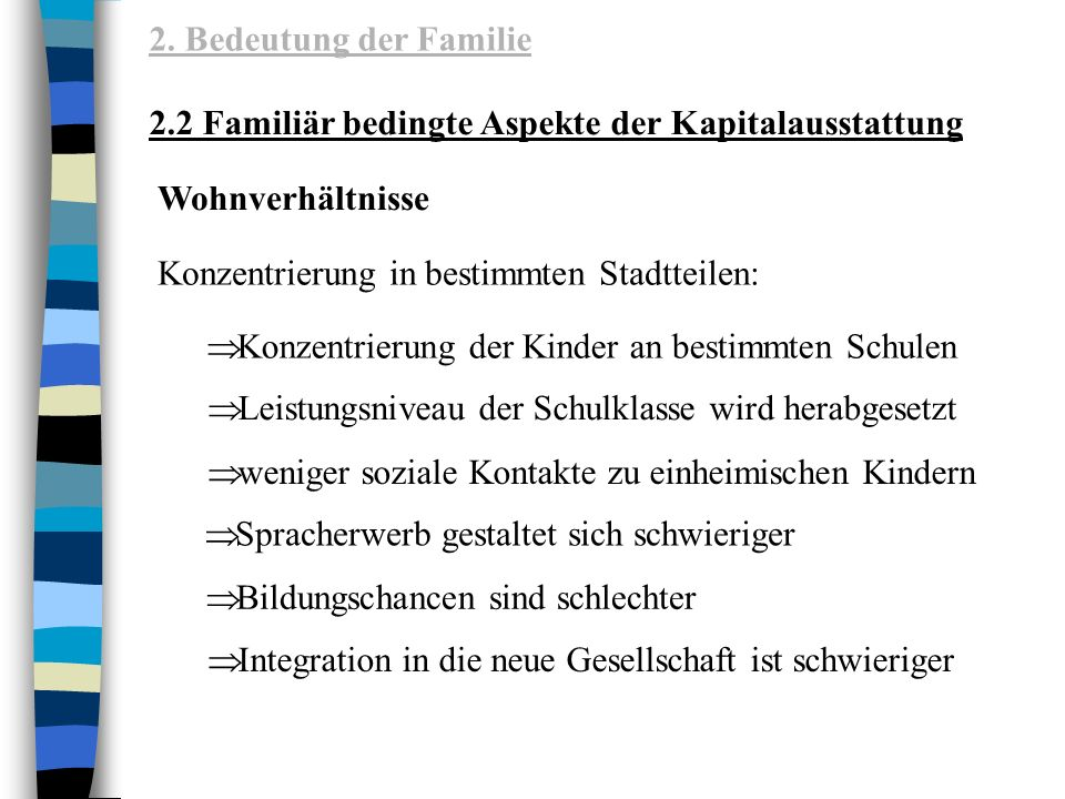 2. Bedeutung der Familie 2.2 Familiär bedingte Aspekte der Kapitalausstattung. Wohnverhältnisse. Konzentrierung in bestimmten Stadtteilen: