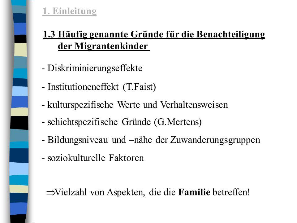1. Einleitung 1.3 Häufig genannte Gründe für die Benachteiligung. der Migrantenkinder. - Diskriminierungseffekte.