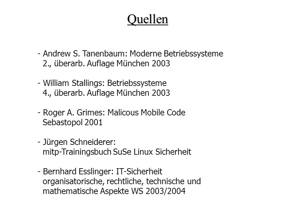 Quellen Andrew S. Tanenbaum: Moderne Betriebssysteme