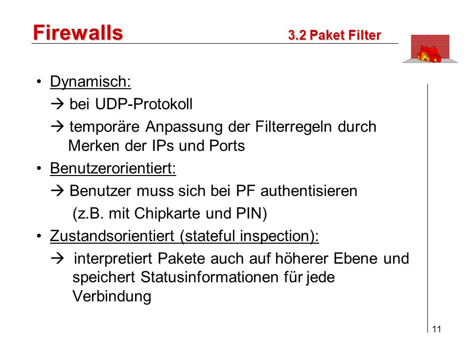 Firewalls Dynamisch:  bei UDP-Protokoll