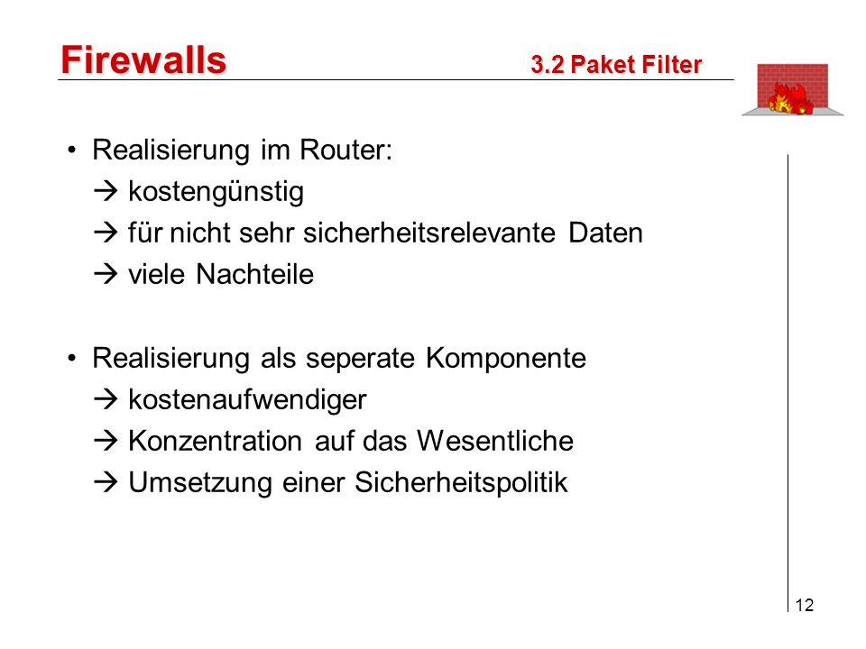Firewalls Realisierung im Router:  kostengünstig