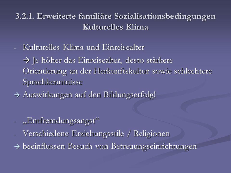 3.2.1. Erweiterte familiäre Sozialisationsbedingungen Kulturelles Klima