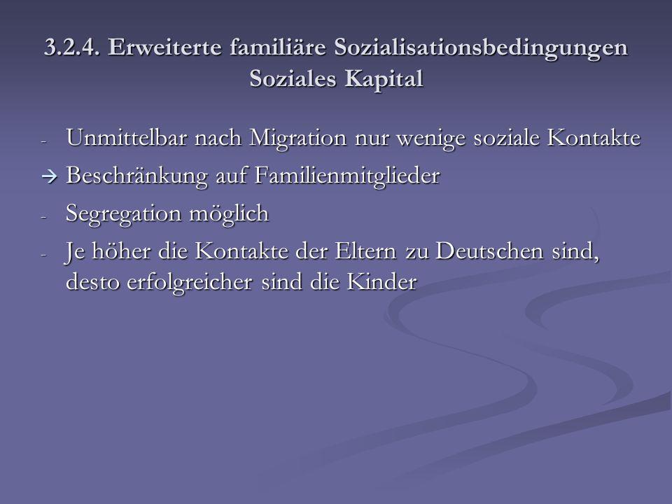 3.2.4. Erweiterte familiäre Sozialisationsbedingungen Soziales Kapital