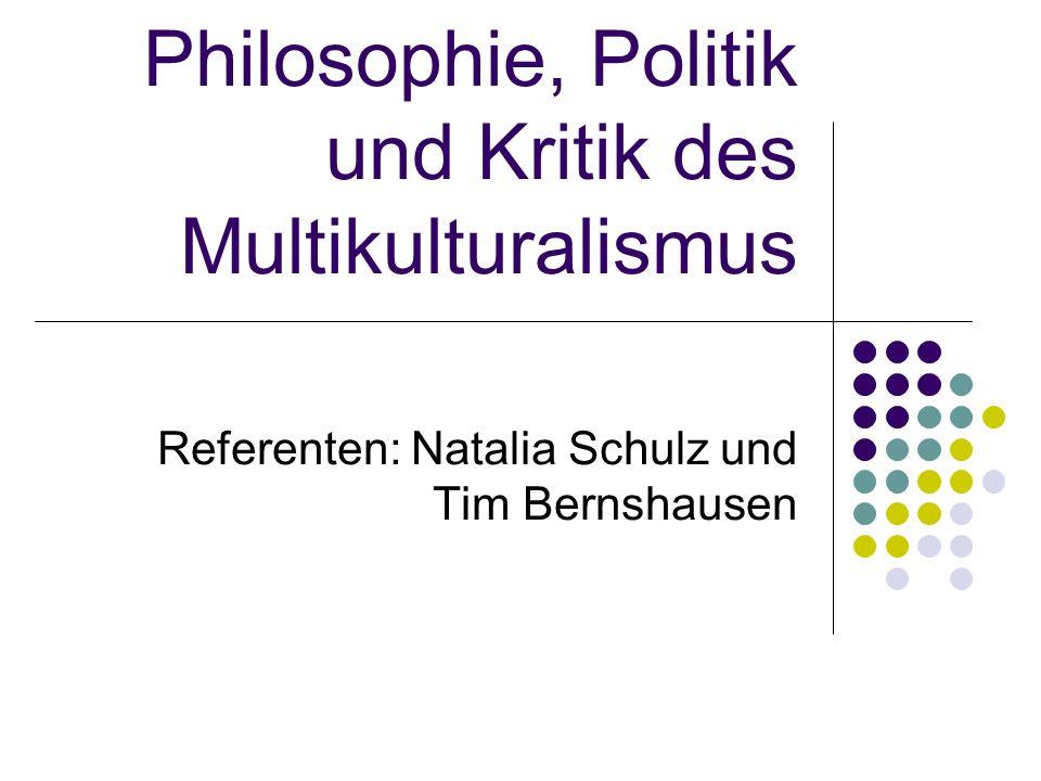 Philosophie, Politik und Kritik des Multikulturalismus