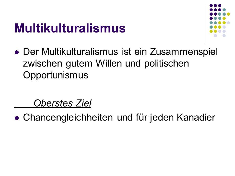 Multikulturalismus Der Multikulturalismus ist ein Zusammenspiel zwischen gutem Willen und politischen Opportunismus.