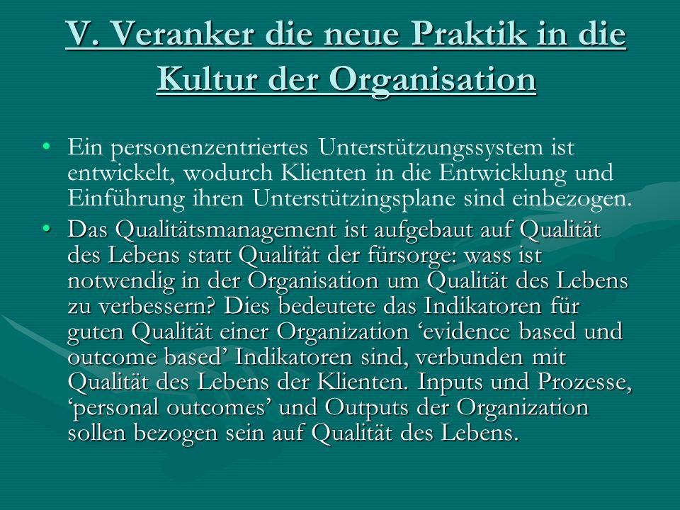 V. Veranker die neue Praktik in die Kultur der Organisation