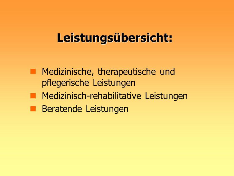 Leistungsübersicht:Medizinische, therapeutische und pflegerische Leistungen. Medizinisch-rehabilitative Leistungen.