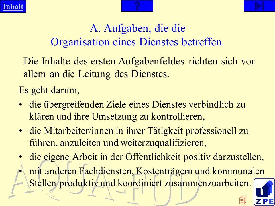 A. Aufgaben, die die Organisation eines Dienstes betreffen.