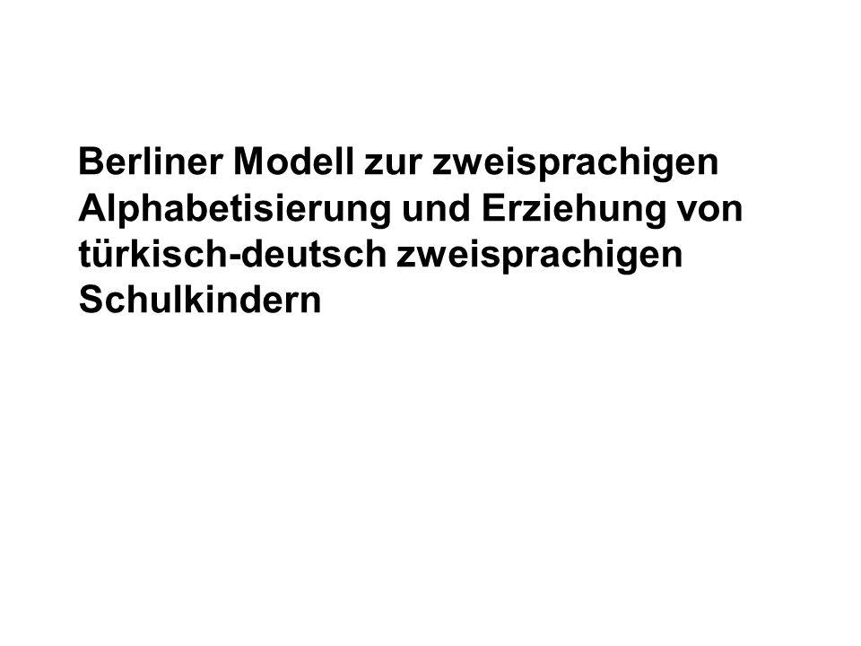 Berliner Modell zur zweisprachigen Alphabetisierung und Erziehung von türkisch-deutsch zweisprachigen Schulkindern