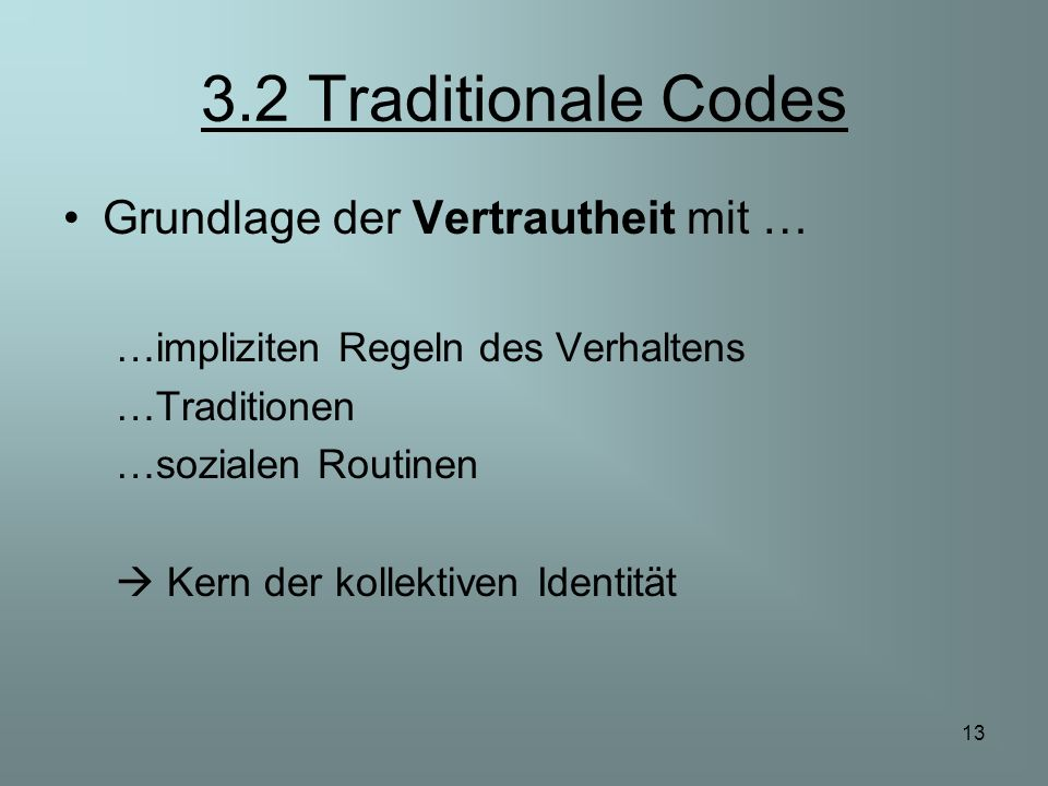 3.2 Traditionale Codes Grundlage der Vertrautheit mit …