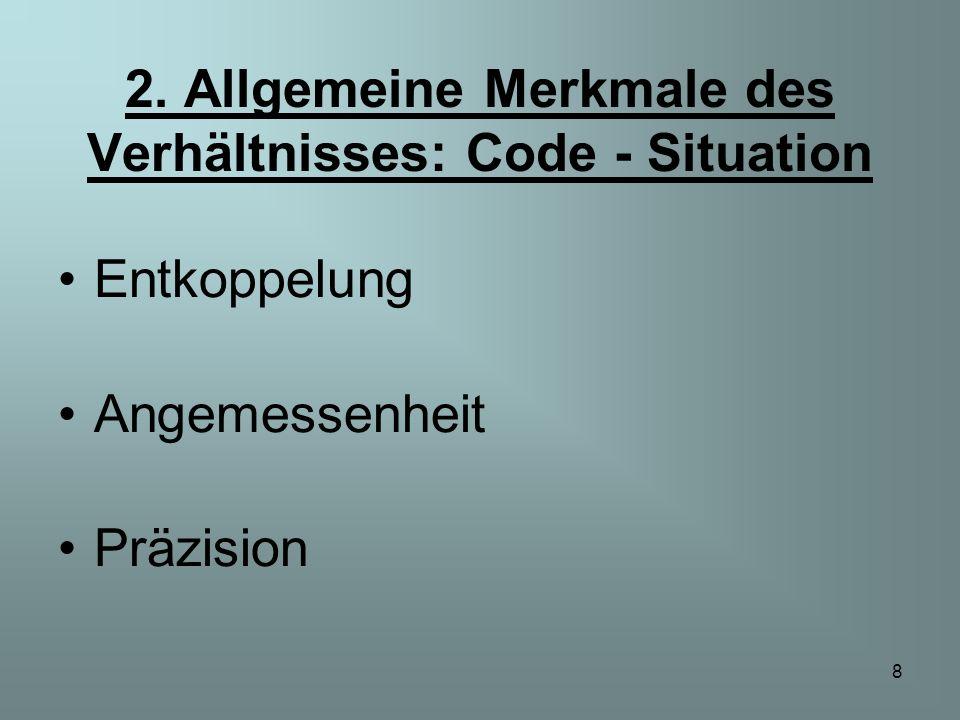 2. Allgemeine Merkmale des Verhältnisses: Code - Situation