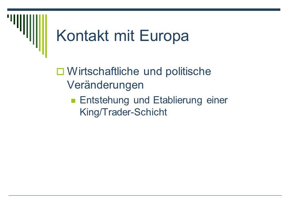 Kontakt mit Europa Wirtschaftliche und politische Veränderungen