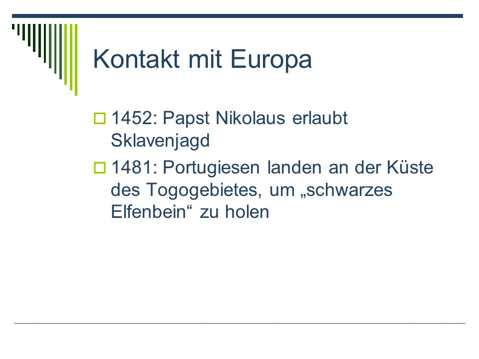 Kontakt mit Europa 1452: Papst Nikolaus erlaubt Sklavenjagd