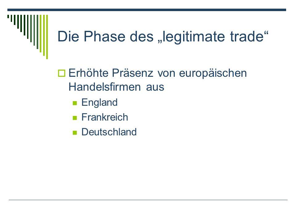 "Die Phase des ""legitimate trade"