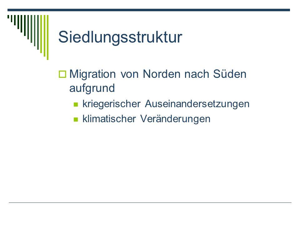 Siedlungsstruktur Migration von Norden nach Süden aufgrund