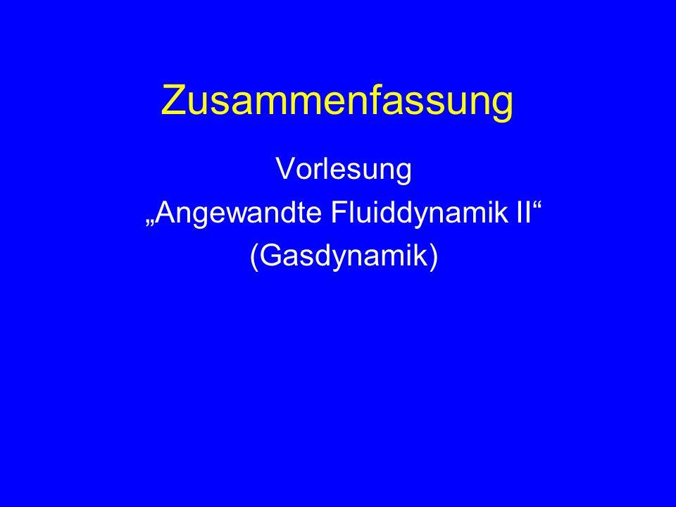 "Vorlesung ""Angewandte Fluiddynamik II (Gasdynamik)"