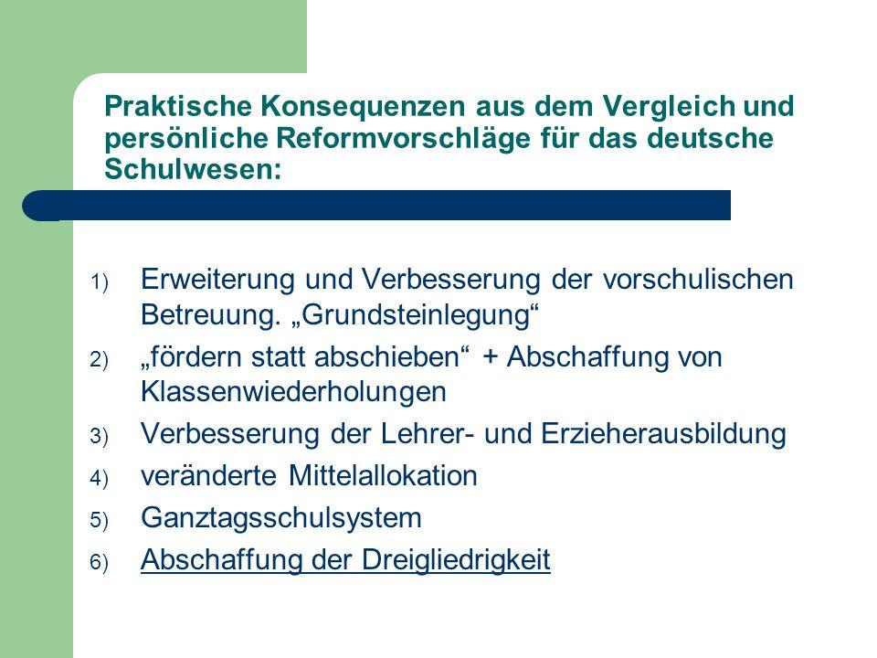 Praktische Konsequenzen aus dem Vergleich und persönliche Reformvorschläge für das deutsche Schulwesen: