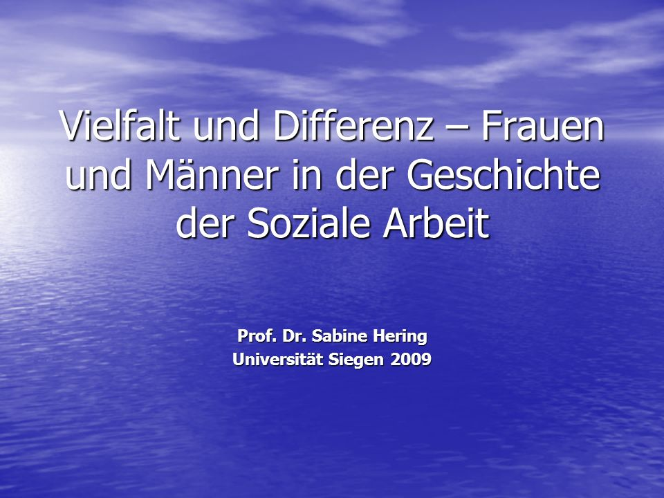 Prof. Dr. Sabine Hering Universität Siegen 2009