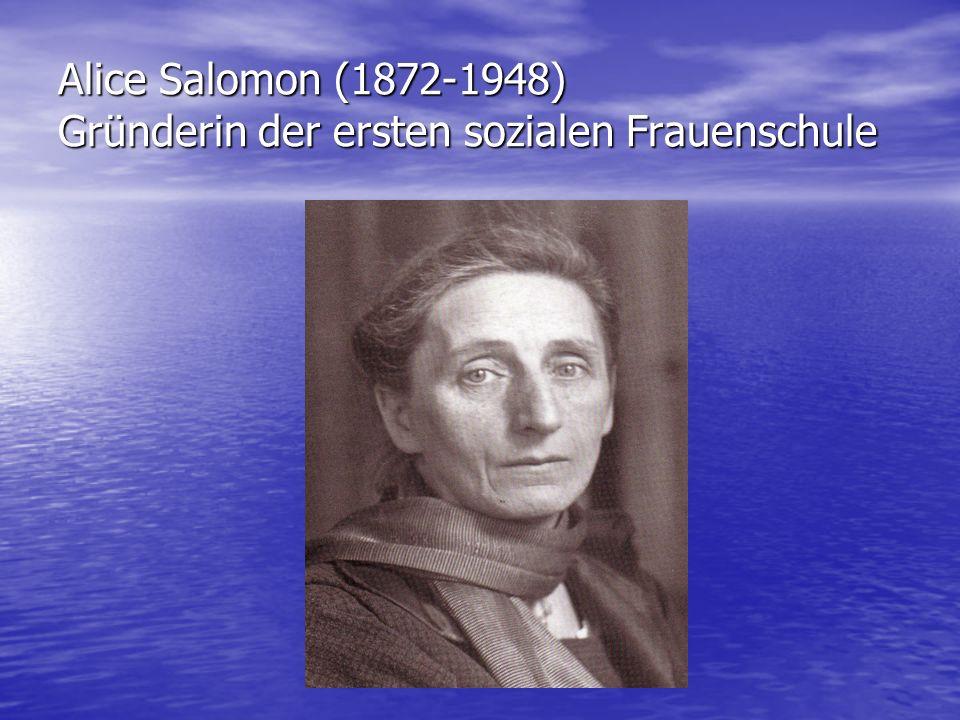 Alice Salomon (1872-1948) Gründerin der ersten sozialen Frauenschule