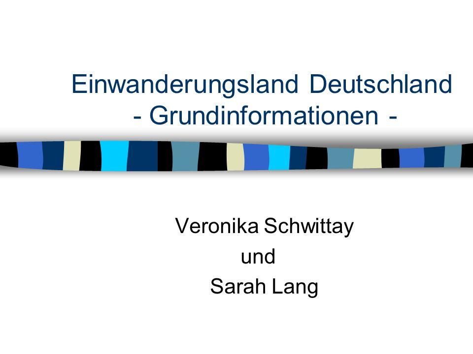 Einwanderungsland Deutschland - Grundinformationen -