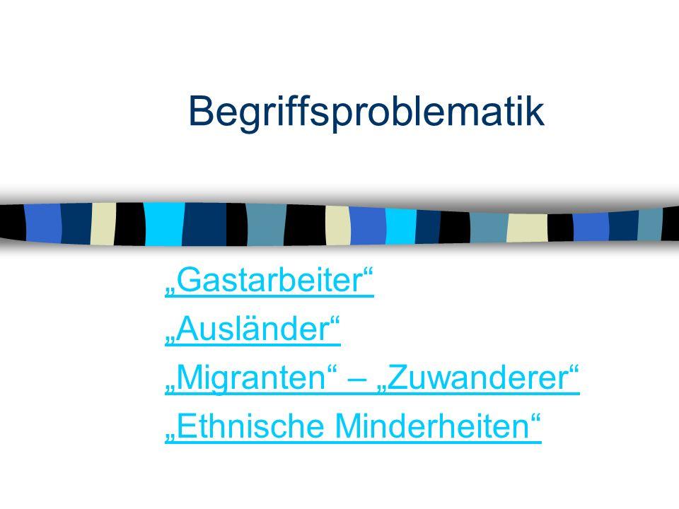 """Begriffsproblematik """"Gastarbeiter """"Ausländer"""