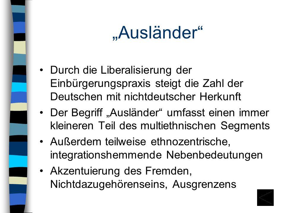 """""""Ausländer Durch die Liberalisierung der Einbürgerungspraxis steigt die Zahl der Deutschen mit nichtdeutscher Herkunft."""