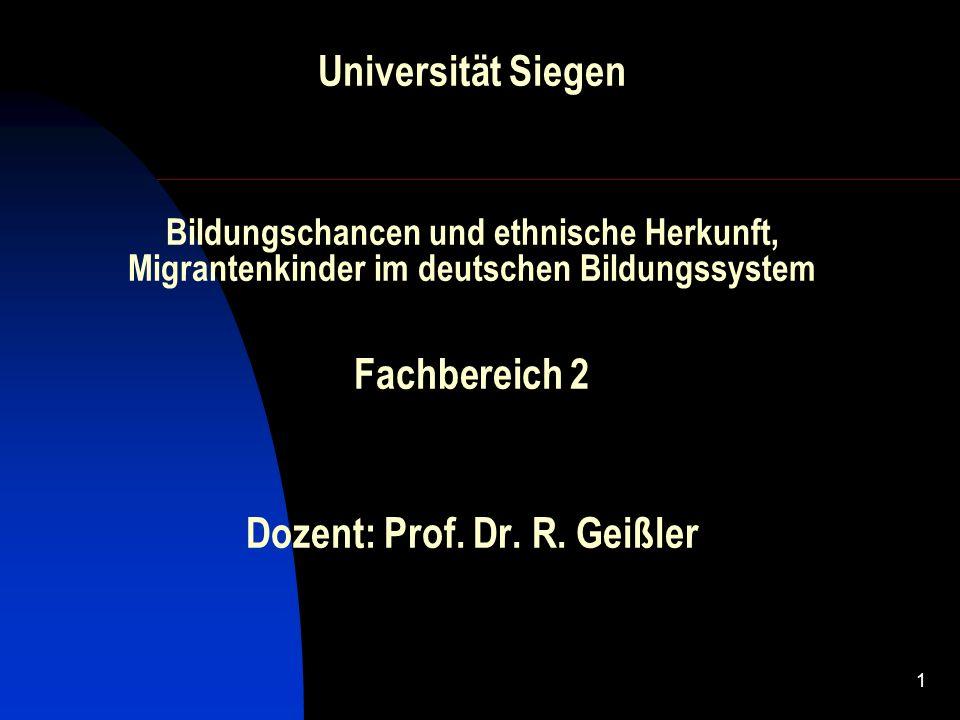 Universität Siegen Bildungschancen und ethnische Herkunft, Migrantenkinder im deutschen Bildungssystem Fachbereich 2 Dozent: Prof.