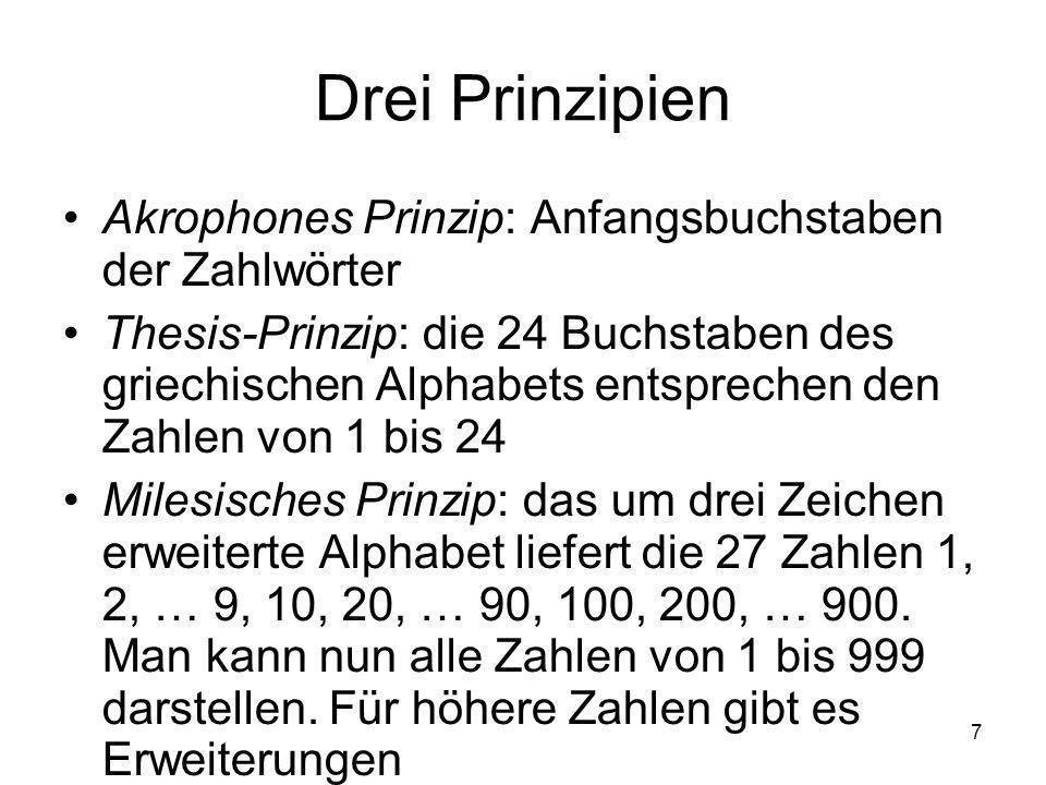 Drei Prinzipien Akrophones Prinzip: Anfangsbuchstaben der Zahlwörter